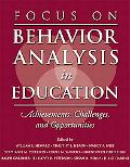Focus on Behavior Analysis in Education Achievements, Challenges, and Opportunities