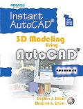 Instant Autocad 3D Modeling Using Autocad 2004