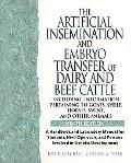 Artificial Insemination and Embryo Transfer of Dairy and Beef Cattle (Including Information ...