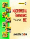 Macromedia Fireworks Mx Digital Imaging for the Web  Spiral