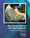 Very Young Children With Special Needs A Formative Approach for the Today's Children