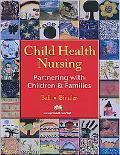 Child Health Nursing Partnering With Children & Families