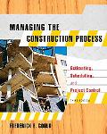 Managing the Construction Process Estimating, Scheduling, and Project Control