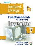 Instant Design Fundamentals of Autodesk Inventor 7