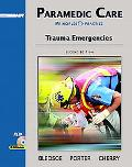 Paramedic Care Principles & Practice; Trauma Emergencies