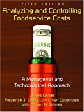 Analyzing And Controlling Foodservice Costs A Managerial & Technology Approach