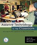 Assistive Technology in the Classroom Enhancing the School Exeriences of Students With Disab...