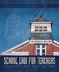 School Law for Teachers Concepts and Applications