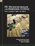 Pic Microcontroller And Embedded Systems Using Assembly and C for Pic18