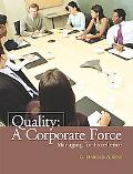 Quality A Corporate Force; Managing For Excellence