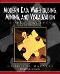 Modern Data Warehousing, Mining, and Visualization Core Concepts
