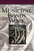How Municipal Bonds Work - Robert Zipf - Paperback