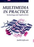 Multimedia in Practice Technology and Applications