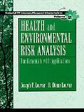 Health and Environmental Risk Analysis Fundamentals With Applications