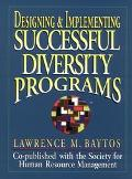 Designing and Implementing Successful Diversity Programs - Lawrence M. Baytos - Hardcover