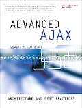 Advanced Ajax, Architecture, Best Practices and Open Ajax