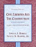 Civil Liberties and the Constitution Cases and Commentaries