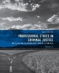 Professional Ethics in Criminal Justice: Being Ethical When No One is Looking (3rd Edition)