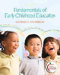 Fundamentals of Early Childhood Education (with MyEducationLab) (6th Edition)
