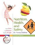 Nutrition, Health, and Safety for Young Children: Promoting Wellness (with MyEducationLab)