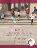 Foundations of American Education: Perspectives on Education in a Changing World (with MyEdu...