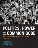 Politics, Power and the Common Good: An Introduction to Political Science (3rd Edition)