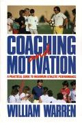 Coaching and Motivation A Practical Guide to Maximum Athletic Performance