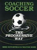 Coaching Soccer the Progressive Way