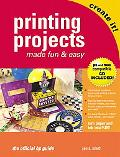 Printing Projects Made Fun & Easy The Official Hp Guide