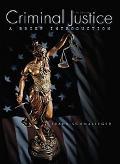 Criminal Justice A Brief Introduction
