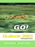 Go! With Microsoft Office Outlook 2003  Getting Started