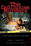 Dollhouse Murders A Forensic Expert Investigates 6 Little Crimes