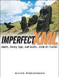 Imperfect XML Rants, Raves, Tips, And Tricks.. From An Insider