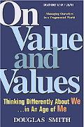 On Value and Values Thinking Differently About We in an Age of Me
