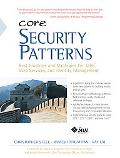 Core Security Patterns Best Practices and Strategies For J2EE, Web Services, and Identity Ma...