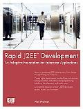 Rapid J2EE Development: An Adaptive Foundation for Enterprise Applications