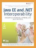 Java EE and .net Interoperability Integration Strategies, Patterns, and Best Practices