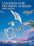 Taxation for Decision Makers 2005 Edition