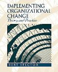 Implementing Organizational Change Theory And Practice