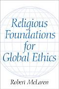 Religious Foundations for Global Ethics