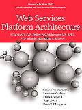 Web Services Platform Architecture SOAP, WSDL, WS-Policy, WS-Addressing, WS-BPEL, WS-Reliabl...
