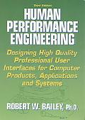 Human Performance Engineering Designing High Quality, Professional User Interfaces for Compu...