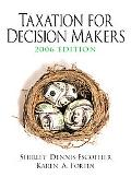 Taxation for Decision Makers 2007 Edition