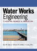Water Works Engineering Planning, Design, and Operations