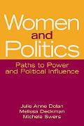 Women and Politics Paths to Power and Political Influence
