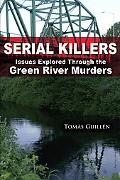 Serial Killers Issues Explored Through the Greenriver Murders
