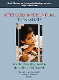 After Early Intervention, Then What? Teachiing Struggling Readers in Grades 3 and Beyond