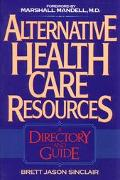 Alternative Health Care Resources: A Directory and Guide - Brett Jason Sinclair - Paperback