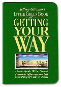 Little Green Book of Getting Your Way: How to Speak, Write, Present, Persuade, Influence, an...