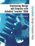 Engineering Design & Graphics With Autodesk Inventor 12